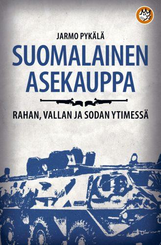 Suomalainen asekauppa – rahan, vallan ja sodan ytimessä