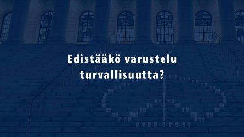 Edistääkö varustelu turvallisuutta? Helsinki